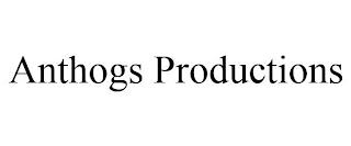 ANTHOGS PRODUCTIONS trademark