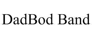 DADBOD BAND trademark