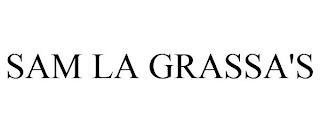 SAM LA GRASSA'S trademark