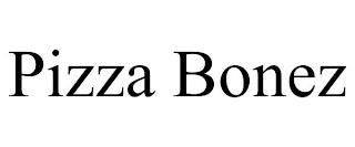 PIZZA BONEZ trademark