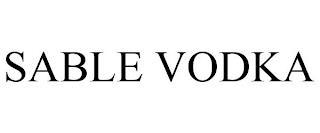 SABLE VODKA trademark