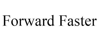FORWARD FASTER trademark