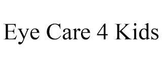 EYE CARE 4 KIDS trademark