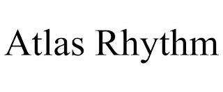 ATLAS RHYTHM trademark