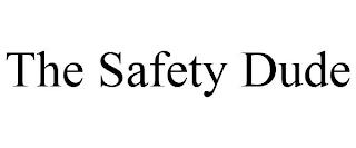 THE SAFETY DUDE trademark