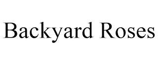 BACKYARD ROSES trademark