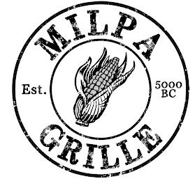 MILPA GRILLE EST. 5000 BC trademark