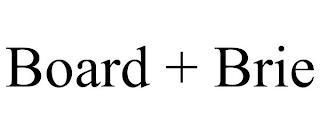 BOARD + BRIE trademark