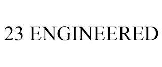23 ENGINEERED trademark