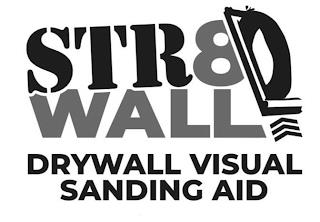 STR8WALL DRYWALL VISUAL SANDING AID trademark