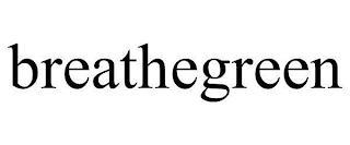 BREATHEGREEN trademark