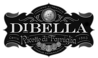 ITALIANO AUTENTICO DIBELLA CERTO RICETTE DI FAMIGLIA 1863 CINQUE GENERAZIONI trademark