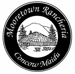 MOORETOWN RANCHERIA CONCOW MAIDU trademark