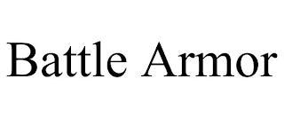 BATTLE ARMOR trademark