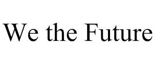 WE THE FUTURE trademark