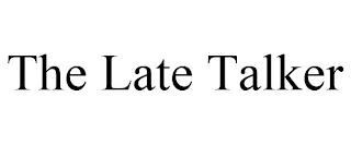 THE LATE TALKER trademark