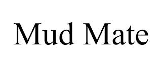 MUD MATE trademark