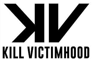 K V KILL VICTIMHOOD trademark