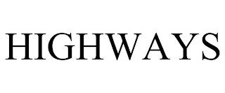 HIGHWAYS trademark