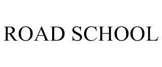 ROAD SCHOOL trademark