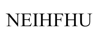 NEIHFHU trademark