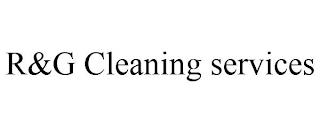 R&G CLEANING SERVICES trademark