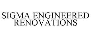 SIGMA ENGINEERED RENOVATIONS trademark