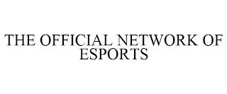 THE OFFICIAL NETWORK OF ESPORTS trademark