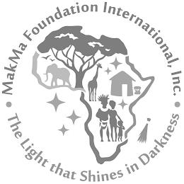 · MAKMA FOUNDATION INTERNATIONAL, INC. · THE LIGHT THAT SHINES IN DARKNESS trademark