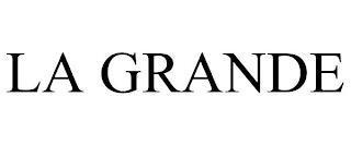 LA GRANDE trademark