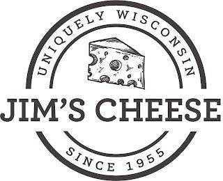 JIM'S CHEESE UNIQUELY WISCONSIN SINCE 1955 trademark