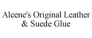 ALEENE'S ORIGINAL LEATHER & SUEDE GLUE trademark
