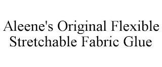 ALEENE'S ORIGINAL FLEXIBLE STRETCHABLE FABRIC GLUE trademark