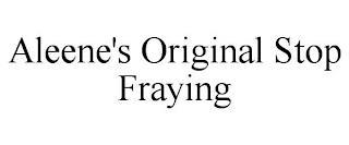 ALEENE'S ORIGINAL STOP FRAYING trademark