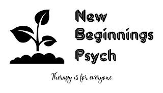 NEW BEGINNINGS PSYCH THERAPY IS FOR EVERYONE trademark