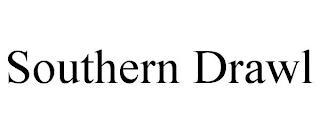 SOUTHERN DRAWL trademark