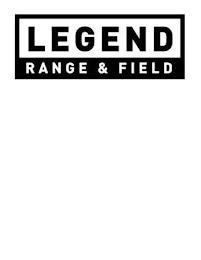 LEGEND RANGE & FIELD trademark