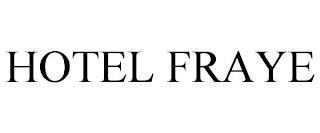 HOTEL FRAYE trademark