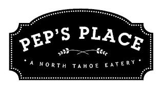 PEP'S PLACE· A NORTH TAHOE EATERY· trademark