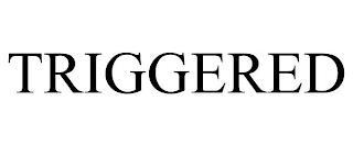 TRIGGERED trademark