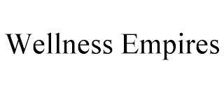 WELLNESS EMPIRES trademark