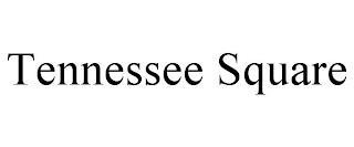 TENNESSEE SQUARE trademark
