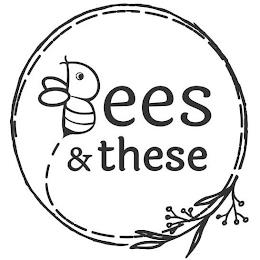 BEES & THESE trademark
