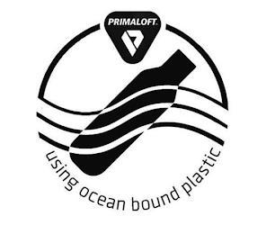 PRIMALOFT USING OCEAN BOUND PLASTIC trademark