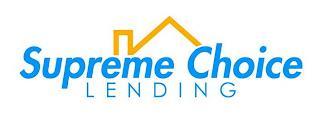 SUPREME CHOICE LENDING trademark
