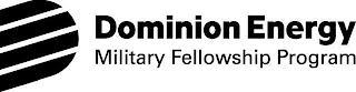 D DOMINION ENERGY MILITARY FELLOWSHIP PROGRAM trademark