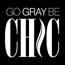 GO GRAY BE CHIC trademark