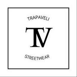 TRAPAVELI STREETWEAR TV trademark