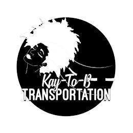 KAY-TO-B TRANSPORTATION trademark