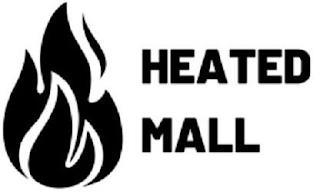 HEATED MALL trademark